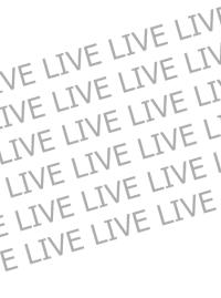 LIVE LIVE LIVE