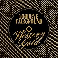Goodbye Fairground - Western Gold