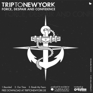 Trip To New York - Force, Despair & Confidende