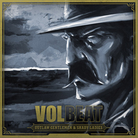 Volbeat-Outlaw Gentlemen & Shady Ladies